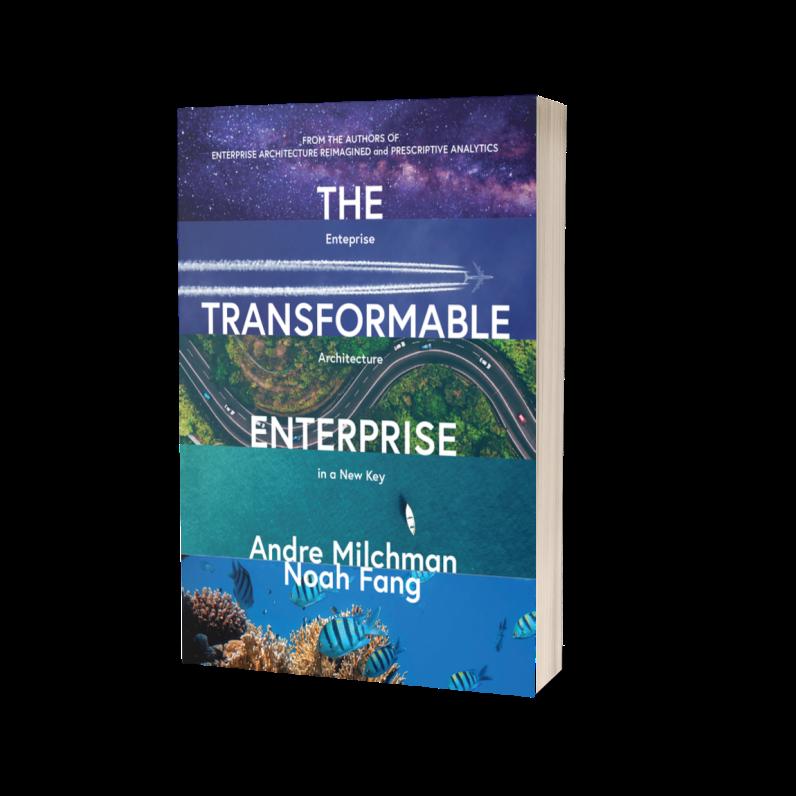 The Transformable Enterprise: Enterprise Architecture in a New Key